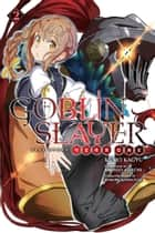 Goblin Slayer Side Story: Year One, Vol. 2 (light novel) ebook by