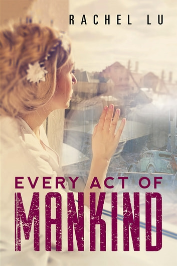 Every Act of Mankind ebook by Rachel Lu