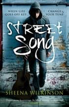Street Song ebook by Sheena Wilkinson