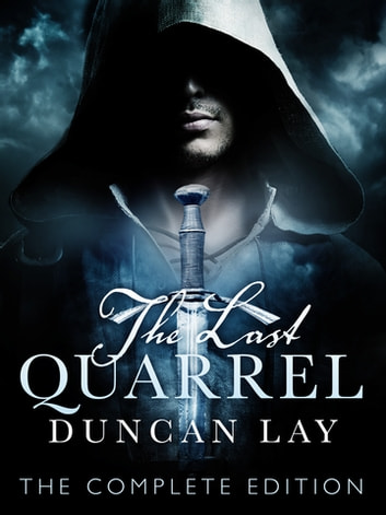 The Last Quarrel: The Arbalester Trilogy 1 (Complete Edition) ebook by Duncan Lay