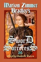 Sword and Sorceress 26 - Sword and Sorceress, #26 ebook by Elisabeth Waters
