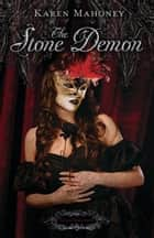 The Stone Demon ebook by Karen Mahoney