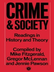 Crime and Society - Readings in History and Theory ebook by Mike Fitzgerald,Gregor McLennan,Jennie Pawson