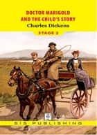 Doctor Marigold and The Child's Story : Stage 2 電子書 by Charles Dickens