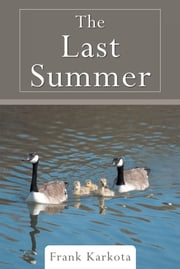 The Last Summer ebook by Frank Karkota