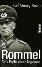 Rommel - Das Ende einer Legende ebook by Ralf Georg Reuth