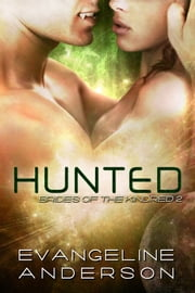 Hunted: Book 2 Brides of the Kindred ebook by Evangeline Anderson