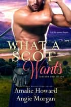 What a Scot Wants ebook by
