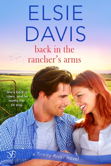 Back in the Rancher's Arms ebook by Elsie Davis