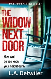 The Widow Next Door ebook by L.A. Detwiler