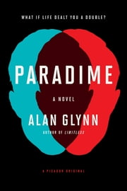 Paradime - A Novel ebook by Alan Glynn