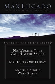 Chronicles of the Cross Collection ebook by Max Lucado