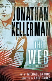 The Web: The Graphic Novel ebook by Jonathan Kellerman,Ande Parks,Michael Gaydos