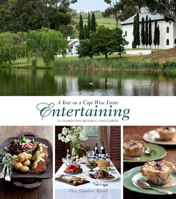 A Year on a Cape Wine Estate - Entertaining at Hamilton Russell Vineyards ebook by Olive Hamilton Russell