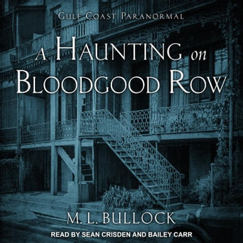 A Haunting on Bloodgood Row audiobook by M. L. Bullock