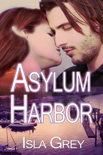 Asylum Harbor ebook by Isla  Grey