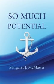 So Much Potential ebook by Margaret J. McMaster