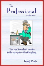 The Professional and other stories you'll relate to. ebook by Gene Parola
