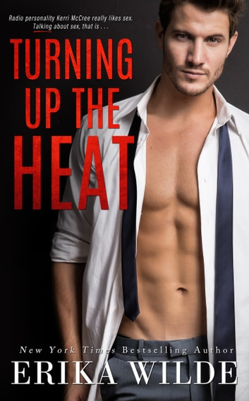 Turning up the Heat ebook by Erika Wilde