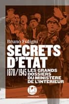 Secrets d'Etat ebook by Bruno Fuligni
