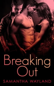 Breaking Out ebook by Samantha Wayland