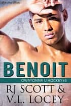 Benoit ebook by RJ Scott, V.L. Locey