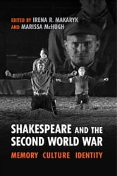 Shakespeare and the Second World War - Memory, Culture, Identity ebook by