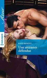 Une attirance défendue ebook by Kate Hewitt