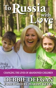 To Russia With Love ebook by Debbie Deegan
