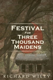 Festival for Three Thousand Women ebook by Richard Wiley
