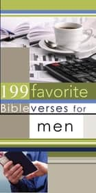 199 Favorite Bible Verses for Men (eBook) ebook by Christian Art Publishers Christian Art Publishers