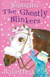 Fetlocks Hall 2: The Ghostly Blinkers ebook by Babette Cole