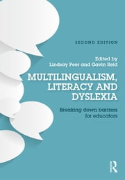 Multilingualism, Literacy and Dyslexia - Breaking down barriers for educators ebook by Lindsay Peer,Gavin Reid