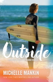 Outside - Rock Stars, Surf and Second Chances, #1 ebook by Michelle Mankin