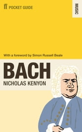 The Faber Pocket Guide to Bach ebook by Sir Nicholas Kenyon CBE