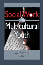 Social Work with Multicultural Youth ebook by Diane Deanda