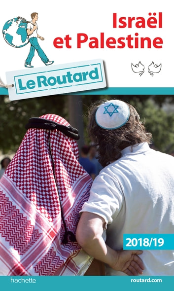 Guide du Routard Israël Palestine 2018/19 ebook by Collectif