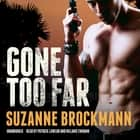 Gone Too Far audiobook by Suzanne Brockmann