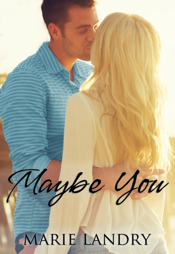 Maybe You ebook by Marie Landry