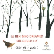 The Hen Who Dreamed She Could Fly - A Novel audiobook by Sun-mi Hwang