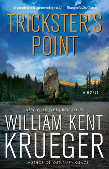 Trickster's Point - A Novel ebook by William Kent Krueger