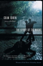 The Story of the Night - A Novel ebook by Colm Toibin