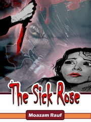 The Sick Rose ebook by Snack Reader