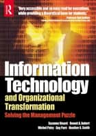 Information Technology and Organizational Transformation ebook by Benoit Aubert, Suzanne Rivard, Michel Patry,...