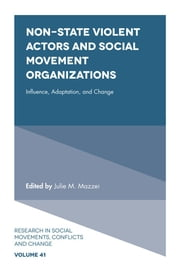 Non-State Violent Actors and Social Movement Organizations - Influence, Adaptation, and Change ebook by Julie M. Mazzei