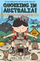 The Travel Diary of Amos Lee - Quokking in Australia! ebook by Adeline Foo