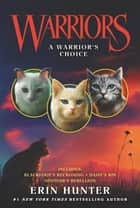Warriors: A Warrior's Choice ebook by Erin Hunter