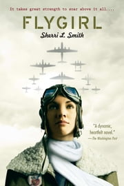 Flygirl ebook by Sherri L. Smith