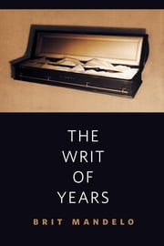The Writ of Years - A Tor.Com Original ebook by Brit Mandelo