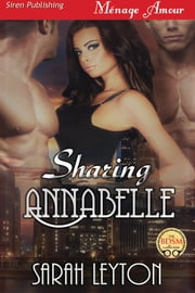 Sharing Annabelle ebook by Sarah Leyton
